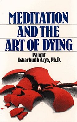 Book Cover: Meditation and the Art of Dying by Dr. Usharbudh Arya (Swami Veda Bharati)